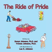 The Ride of Pride ebook by Sonya Johnson, PhD,Yvonne Johnson, PhD,Lee E. Johnson