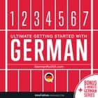 Learn German: Ultimate Getting Started with German audiobook by Innovative Language Learning, LLC