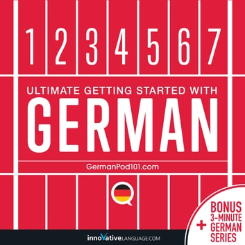 Learn German: Ultimate Getting Started with German audiobook by Innovative Language Learning,LLC