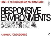 Responsive Environments ebook by Sue McGlynn,Graham Smith,Alan Alcock,Paul Murrain,Ian Bentley