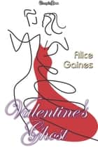 Valentine's Ghost ebook by Alice Gaines