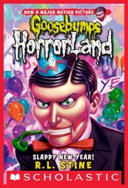 Slappy New Year! (Goosebumps Horrorland #18) ebook by R.L. Stine