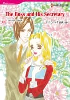 THE BOSS AND HIS SECRETARY (Harlequin Comics) - Harlequin Comics ebook by Jessica Steele, Hitomi Tsukise