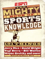 ESPN: The Mighty Book of Sports Knowledge ebook by Steve Wulf