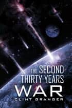 The Second Thirty Years War ebook by Clint Granger