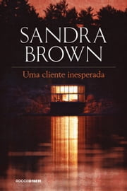 Uma cliente inesperada ebook by Sandra Brown
