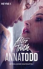 After truth - AFTER 2 - Roman ebook by Anna Todd, Corinna Vierkant-Enßlin, Julia Walther