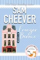 Freezer Bernie ebook by Sam Cheever