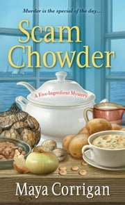 Scam Chowder ebook by Maya Corrigan