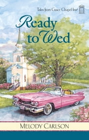 Ready to Wed ebook by Melody Carlson