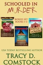 Schooled in Murder Boxed Set (Books 1-3) ebook by Tracy D. Comstock