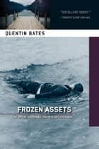 Frozen Assets ebook by Quentin Bates