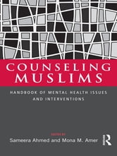 Counseling Muslims - Handbook of Mental Health Issues and Interventions ebook by