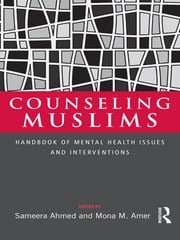 Counseling Muslims - Handbook of Mental Health Issues and Interventions ebook by Sameera Ahmed,Mona M. Amer
