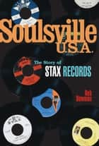 Soulsville U.S.A. ebook by Rob Bowman