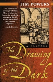 The Drawing of the Dark ebook by Tim Powers