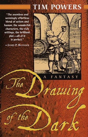 The Drawing of the Dark - A Novel ebook by Tim Powers