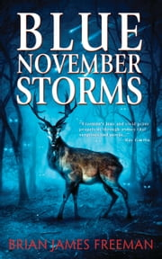 Blue November Storms ebook by Brian James Freeman, Ray Garton