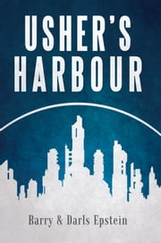 Usher's Harbour ebook by Barry and Darls Epstein