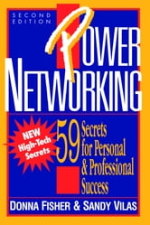 Power Networking - 59 Secrets for Personal & Professional Success ebook by Donna Fisher,Sandy Vilas