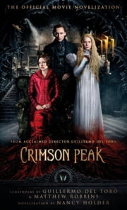 Crimson Peak: The Official Movie Novelization ebook by Nancy Holder