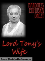 Lord Tony's Wife (Mobi Classics) ebook by Baroness Orczy