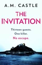 The Invitation ebook by A.M. Castle