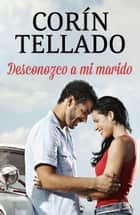 Desconozco a mi marido ebook by Corín Tellado