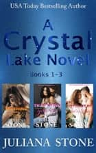 A Crystal Lake Novel Boxed Set 1-3 ebook by Juliana Stone