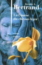 La Course du chevau-léger eBook by Jacques André BERTRAND