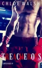 Treacherous (Carter Kids #1) ebook by Chloe Walsh