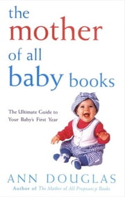 The Mother of All Baby Books ebook by Ann Douglas