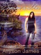 Dreamwalker ebook by Allyson James,Jennifer Ashley
