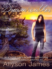 Dreamwalker - Stormwalker series ebook by Allyson James,Jennifer Ashley
