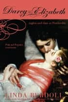 Darcy & Elizabeth - Nights and Days at Pemberley ebook by Linda Berdoll