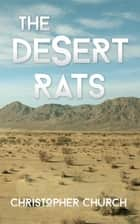 The Desert Rats ebook by Christopher Church