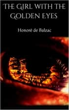 The Girl with the Golden Eyes eBook by Honoré de Balzac