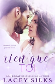 Rien que toi eBook by Lacey Silks