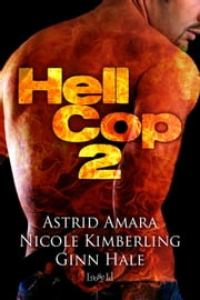 Hell Cop 2 ebook by Astrid Amara,Nicole Kimberling,Ginn Hale