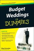 Budget Weddings For Dummies ebook by Meg Schneider