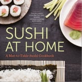 Sushi at Home: A Mat-to-Table Sushi Cookbook ebook by Rockridge Press