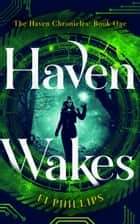 Haven Wakes ebook by Fi Phillips
