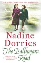 The Ballymara Road ebook by Nadine Dorries