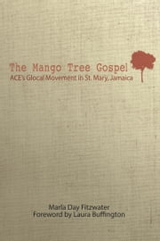 The Mango Tree Gospel ebook by Marla Day Fitzwater