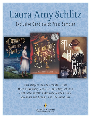 Laura Amy Schlitz: Exclusive Candlewick Press Sampler ebook by Laura Amy Schlitz