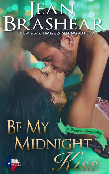 Be My Midnight Kiss - Sweetgrass Springs Stories ebook by Jean Brashear