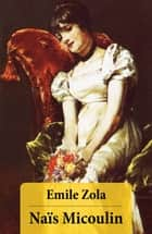 Naïs Micoulin (Unabridged) ebook by Émile Zola, Ernest Alfred Vizetelly