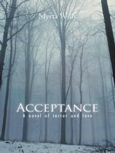 Acceptance - A novel of terror and love ebook by Myrta Willy