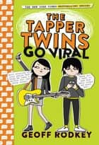The Tapper Twins Go Viral ebook by Geoff Rodkey