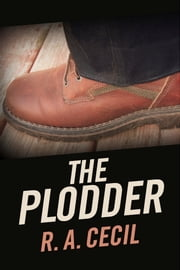 The Plodder ebook by R. A. Cecil